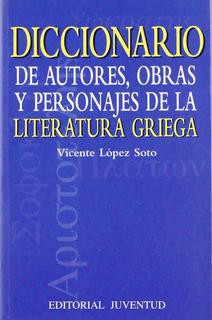 Diccionario De Literatura Griega, López Soto, Juventud