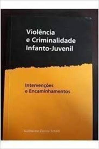 Violência E Criminalidade Infanto-juventil Guilherme Schelb