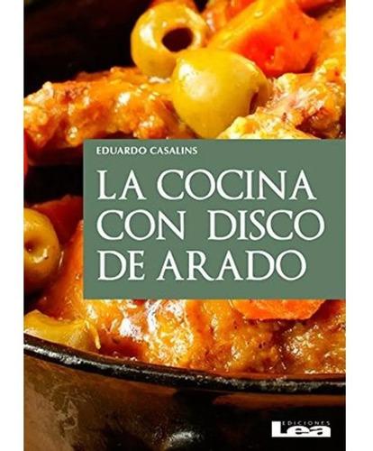 Imagen 1 de 1 de Libro La Cocina Con Disco De Arado Ediciones Lea