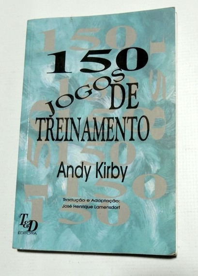 150 Jogos De Treinamento Andy Kirby T&d Editora