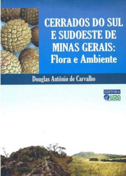 Cerrados Do Sul E Sudoeste De Minas Gerais - Flora E Ambient