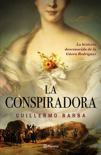 La Conspiradora - La Güera Rodríguez - Guillermo Barba