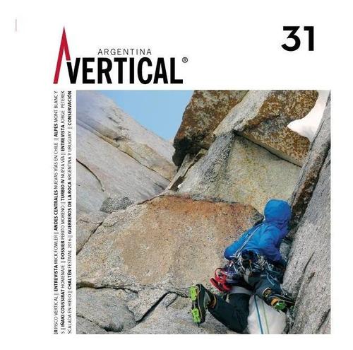 Revista Vertical Numero 31  Escalada Montañismo Alta Montaña