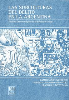 Las Subculturas Del Delito En La Argentina.