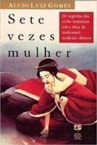Sete Vezes Mulher Alcio Luiz Gomes