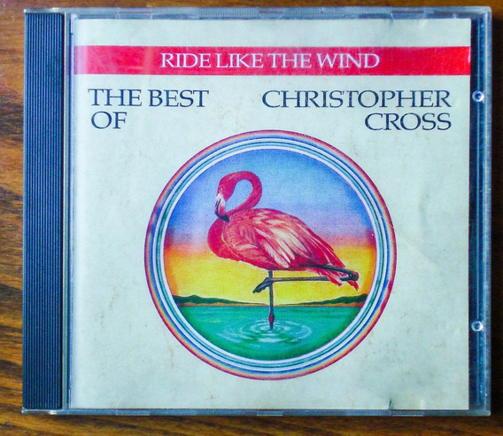Christopher Cross - Ride Like A Wind - The Best Of