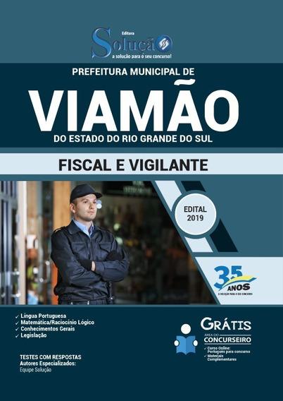 Prefeitura De Viamão - Rs 2019 - Fiscal E Vigilante