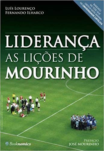 Liderança As Lições De Mourinho Luis Lourenço E Fe