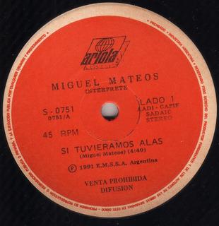 Miguel Mateos Si Tuvieramos Alas Vinilo Simple 7