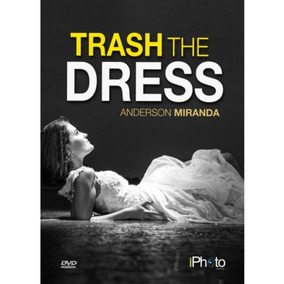 Dvd - Ensaios Trash The Dress - Anderson Miranda