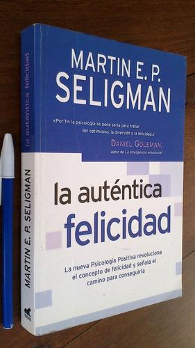 La Auténtica Felicidad - Martin E. P. Seligman
