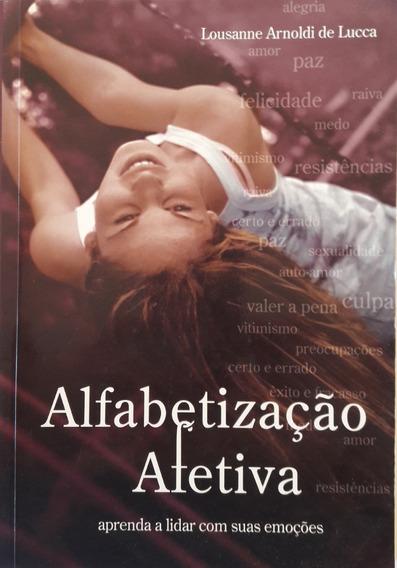 Alfabetização Afetiva - Lousane Arnoldi De Lucca