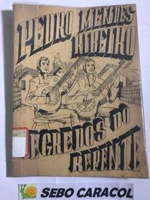 Livro Segredos Do Repente Pedro Mendes Ribeiro