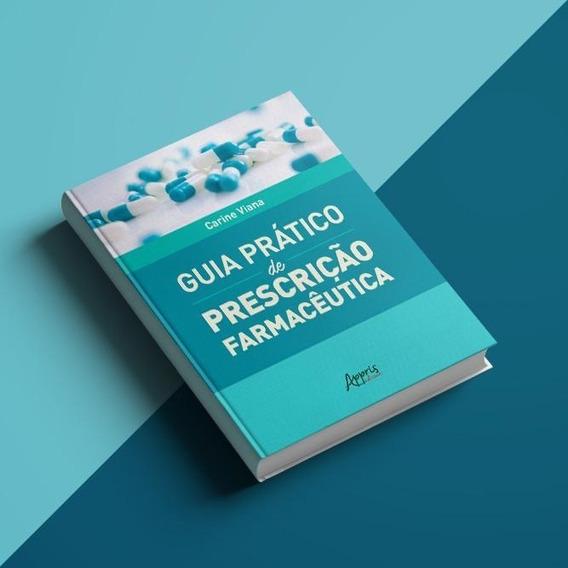 Guia Prático De Prescrição Farmacêutica (capa Dura)