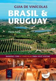 Guia De Vinícolas Brasil & Uruguay