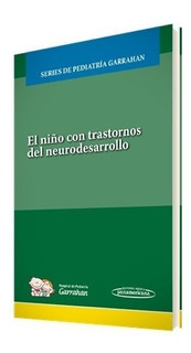 Serie Garrahan El Niño Con Trastornos Del Neurodesarrollo