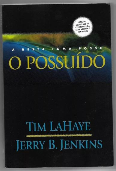 Livro O Possuído, Série Deixados P\ Trás - Lahaye & Jenkins.