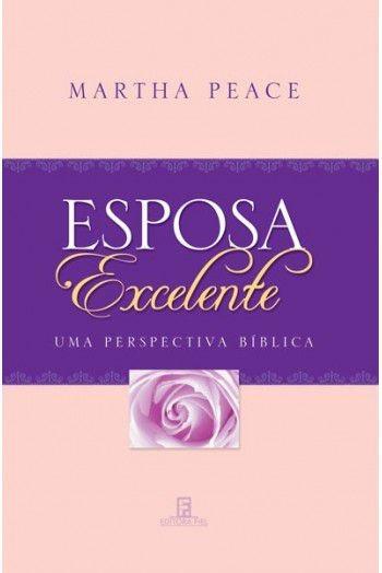 Livro Martha Peace - Esposa Excelente