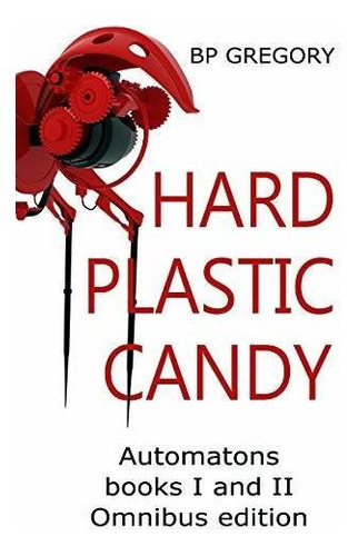 Hard Plastic Candy : Bp Gregory