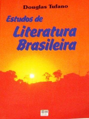 Estudos De Literatura Brasileira Douglas Tufano