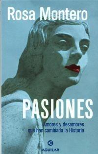 Rosa Montero - Pasiones