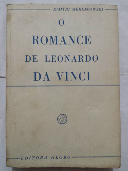 Livro O Romance De Leonardo Da Vinci - Dmitri Merejkowski