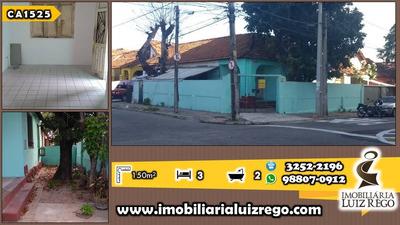 Ca1525- Aluga Casa Centro, 3 Quartos(1 Suíte), 2 Vagas. 150m