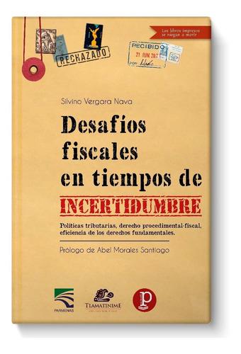 Imagen 1 de 3 de Libro Desafíos Fiscales En Tiempos De Incertidumbre