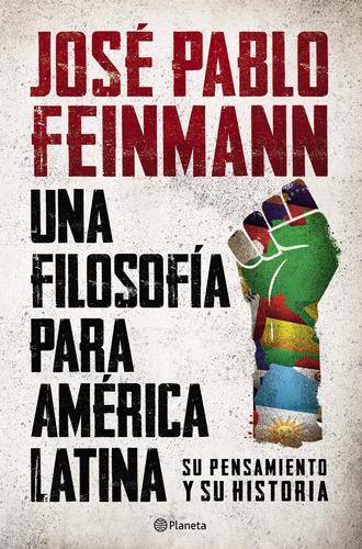 Imagen 1 de 2 de Una Filosofía Para América Latina De José Pablo Feinmann