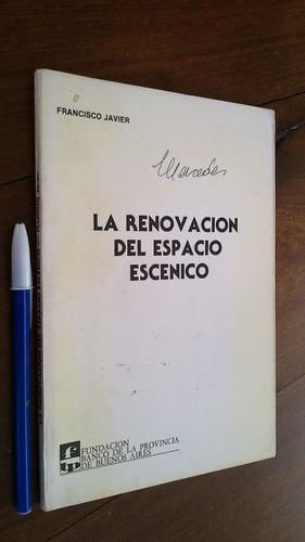La Renovación Del Espacio Escénico - Francisco Javier