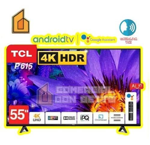 Tv Tcl 55 Pulgadas 4k Smart Android Wifi Bluetooth P615!