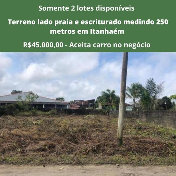 Oportunidade Ótimo Lote Lado Praia De 250 Metros Em Itanhaém