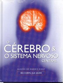 O Cérebro E O Sistema Nervoso Central