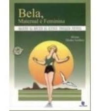 Bela, Maternal E Feminina - Imagens Da Mulher Na Revista Edu