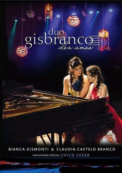 Duo Gisbranco - Dez Anos - Dvd - Bianca Gismonti Chico César