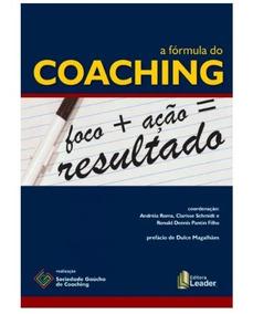 A Fórmula Do Coaching: Foco + Ação = Resultado