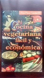 Libro Cocina Vegetariana Fácil Y Economica Ana Maria Sanchez