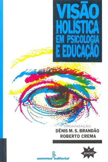 Visao Holistica Em Psicologia E Educacao