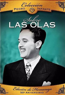 Dvd Sobre Las Olas Pedro Infante 50 Aniv. Nueva Sellada !!