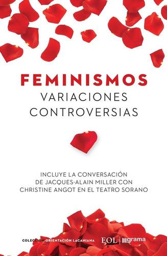 Feminismos. Variaciones. Controversias
