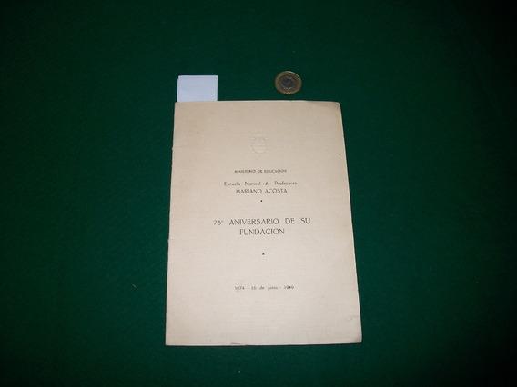 Colegio Mariano Acosta 75 Aniversario De Su Fundacion .