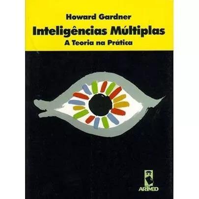Inteligências Múltiplas - A Teoria Na Pratica - Frete Grátis