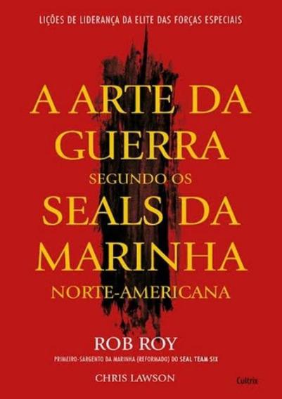 Arte Da Guerra Segundo Os Seals Da Marinha Norte-americana