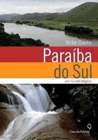 Paraiba Do Sul Um Rio Estrategico- Loja Victor Coelho
