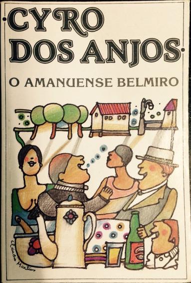 O Amanuense Belmiro - Cyro Dos Anjos.