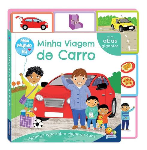 Livro Meu Mundo E Minha Viagem De Carro C/abas Todolivro