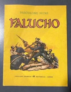 Falucho Bartolome Mitre Coleccion Figuritas N° 48 Ed Codex