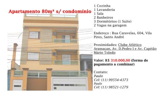 Apartamento 80m² S/ Condomínio