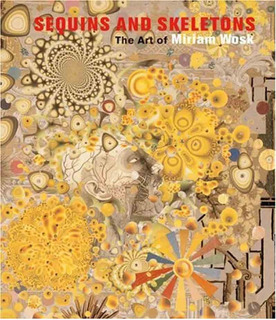 Sequins And Skeletons The Art Of Miriam Wosk - Last Gasp