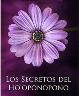 Todos Los Secretos Del Ho-oponopono + Audios + Libros + Supe